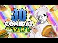 30 COMIDAS MAS EXTRAÑAS Y ASQUEROSAS DEL MUNDO