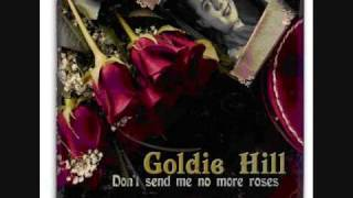goldie hill    dont send no more roses
