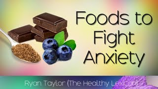 Foods That Fight: Anxiety
