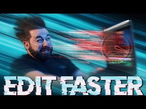 Edit Faster with These 10 Tips