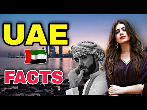 Interesting Facts about United Arab Emirates (UAE) DUBAI, AB