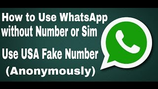 How to use WhatsApp without number/SIM or with fake USA number