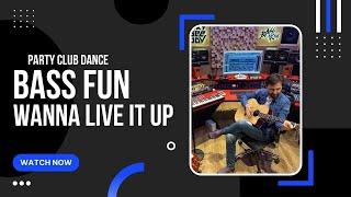 Bass Fun - Wanna live it up (Extended)