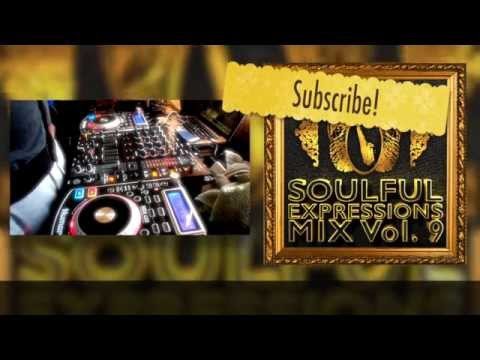 The Soulful Expressions Mix Vol. 9 Guest Mix by: Volo Da Saint (Deep & Soulful House Mix)