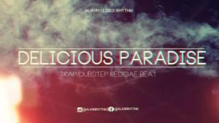 Delicious Paradise Beat (Trap/Dubstep - Reggae Instrumental) 2015 - Alann Ulises Rhythm
