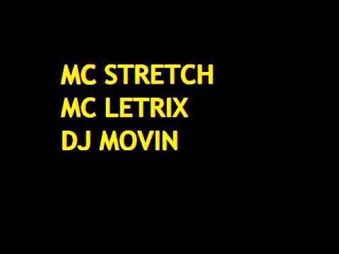 MC STRETCH MC LETRIX DJ MOVIN