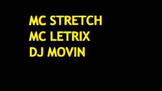 MC STRETCH MC LETRIX DJ MOVIN