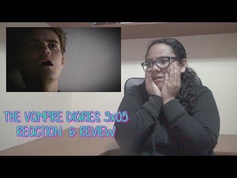 The Vampire Diaries 3x05 REACTION & REVIEW