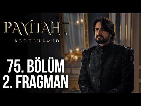Payitaht Abdülhamid 75. Bölüm 2. Tanıtım!