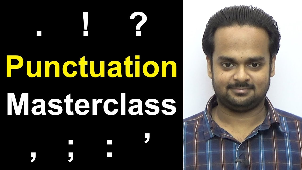 PUNCTUATION MASTERCLASS - Learn Punctuation Easily in 30 Minutes - Comma,  Semicolon, Period, Etc