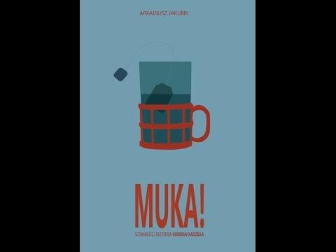 Muka! (2012) reż. Kordian Kądziela