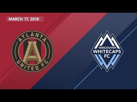 HIGHLIGHTS: Atlanta United FC vs. Vancouver Whitecaps FC   March 17, 2018