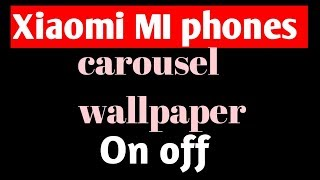 How to apply wallpaper carousel on any redmi device (2019