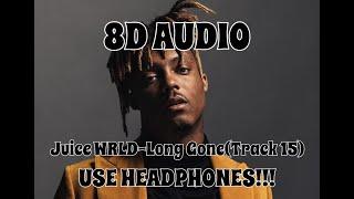 (8D AUDIO!!!)Juice WRLD-Long Gone(Track 15)(USE HEADPHONES!!!)
