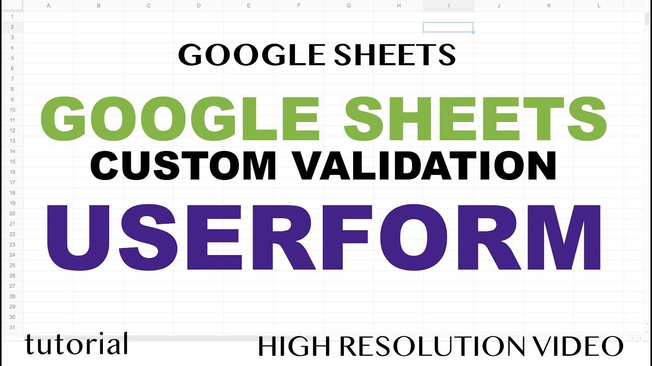 Google Sheets Userform - Custom Form Validation