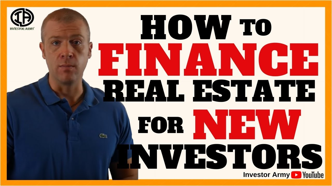 How to Finance Real Estate For New Investors