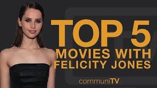 TOP 5: Felicity Jones Movies