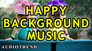 AWESOME Happy Background Music for Videos, Commercials | Upbeat Royalty Free Instrumental