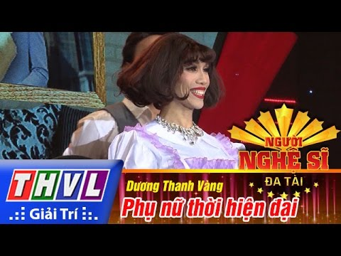 THVL | Người nghệ sĩ đa tài - Tập 7: Phụ nữ thời hiện đại - Dương Thanh Vàng