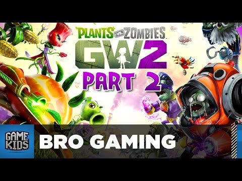 Plants Vs Zombies Garden Warfare 2 Part 2 - Bro Gaming