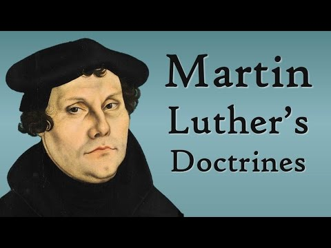Martin Luther's Doctrines (Reformation Theology)