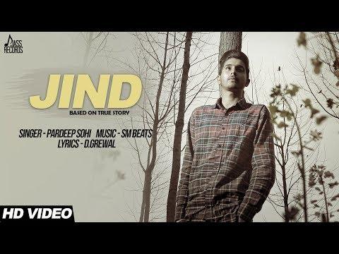 Jind | ( Full HD)  | Pardeep Sohi | New Punjabi Songs 2017 | Latest Punjabi Songs 2017