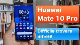 Huawei Mate 10 Pro: difficile trovare difetti