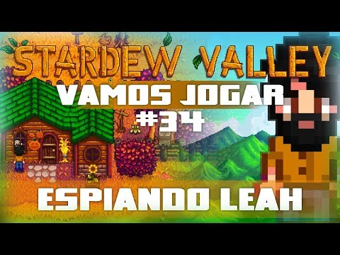 Vamos Jogar: Stardew Valley - Espiando Leah - Parte 34