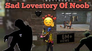 The Sad Lovestory Of Noob 💔 Free Fire Lovestory Broken noob Story Heart Touching Story of free Fire
