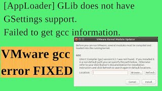 [AppLoader] GLib does not have GSettings support   VMware GL...