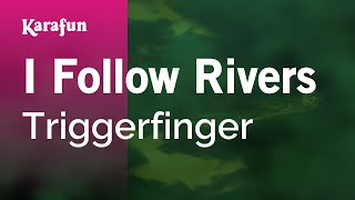 Karaoke I Follow Rivers - Triggerfinger *
