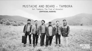 MUSTACHE AND BEARD - Tambora | Ost. Tambora, Trail of Ancestor (Official Audio)