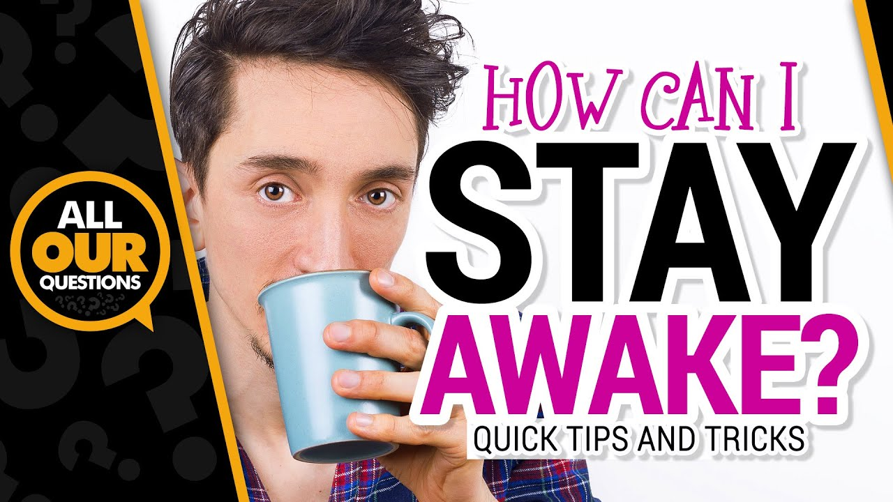 how can i stay awake how to stay awake how can i stay awake how to stay awake