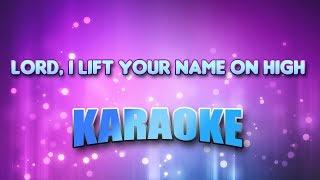 Lord, I Lift Your Name On High (Karaoke & Lyrics)