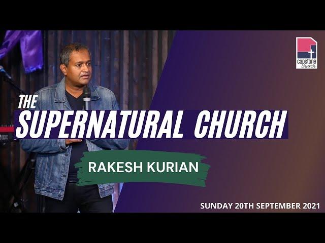The Supernatural Church | Rakesh Kurian | 26th September 2021