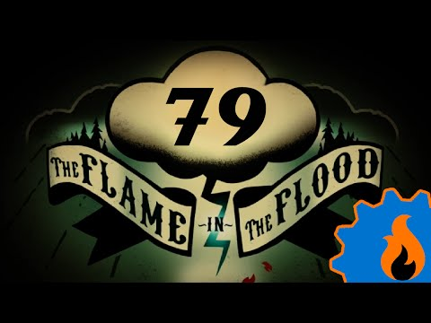The Flame in the Flood - 79 - Blessed River