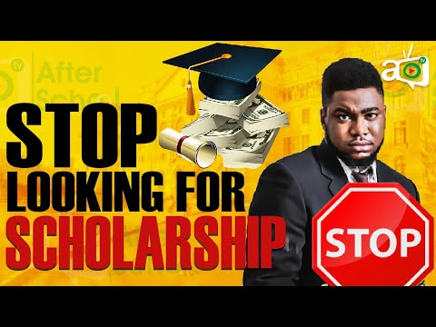 Why You Should STOP Looking for Scholarship