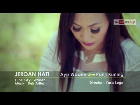 JEROAN HATI full version - AYU WADEN feat PANJI KUNING