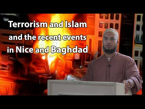 Imam Jaber talks about terrorism and Islam and the recents events in Nice and Baghdad