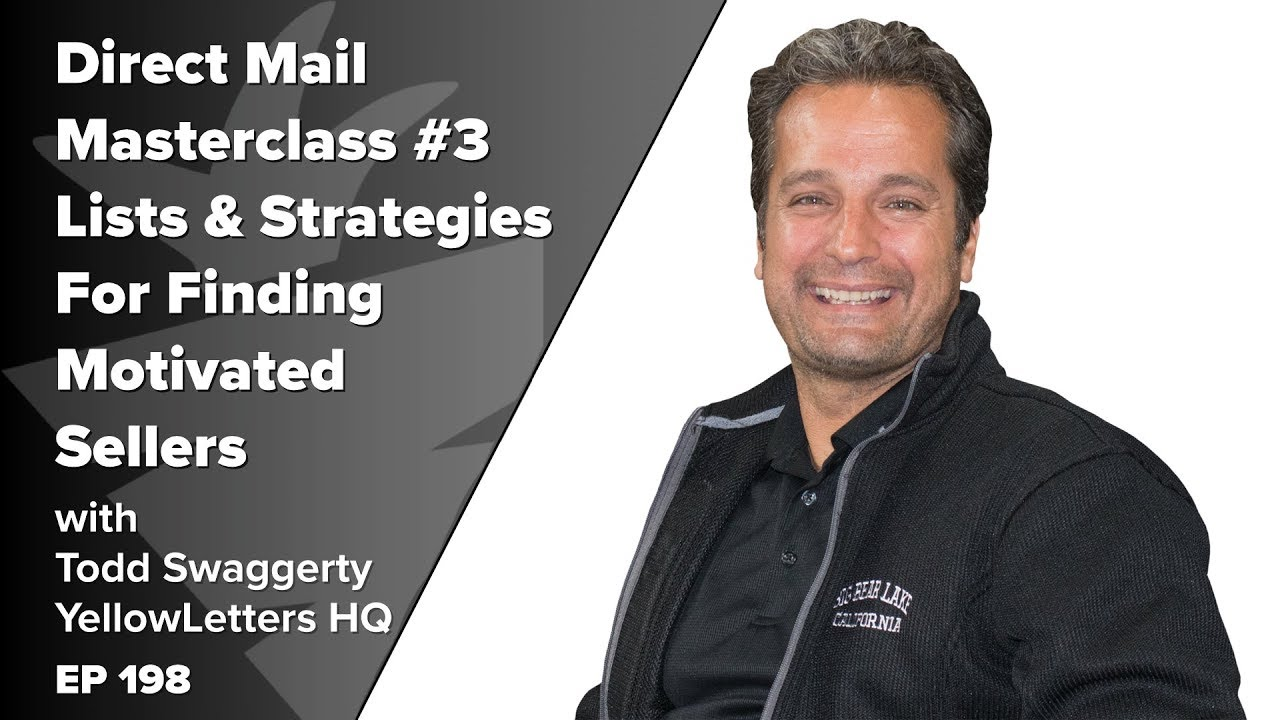 Direct Mail Masterclass #3 Lists & Strategies For Finding Motivated Sellers  w/ Todd Swaggerty