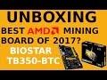 Unboxing: Biostar TB350-BTC Pro Motherboard - Best AMD Mining Board of 2017?