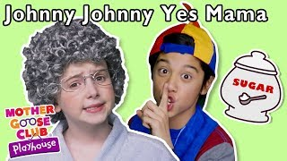 Johnny Johnny Yes Mama   More | Mother Goose Club Dress Up T...