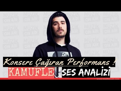 Kamufle Ses Analizi (Konsere Çağıran Performans !)