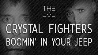 Crystal Fighters - Boomin' In Your Jeep (acoustic) | THE EYE