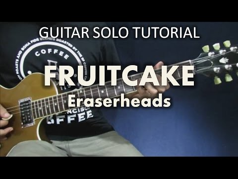 Fruitcake - Eraserheads (Tutorial: Guitar Solo) with tabs