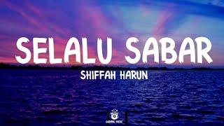 Download Shiffah Harun - Selalu sabar ( lyrics ) By Gudang Music 🎵