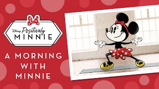 A Morning with Minnie | Positively Minnie | Disney Shorts