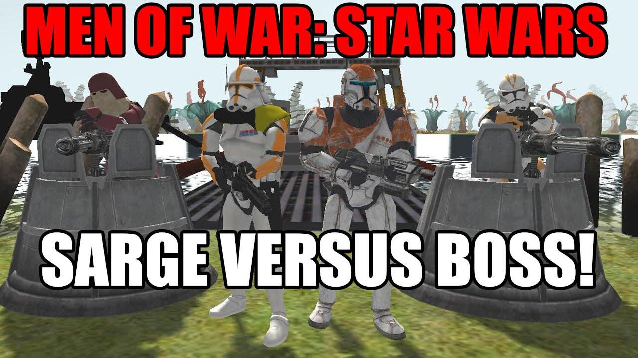SARGE Vs BOSS ~ Star Wars Mod - Men Of War: Assault Squad ...