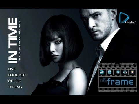 IN TIME Movie Review | MR.Frame Show | Andrew Niccol | Justin Timberlake | Media Don Entertainment