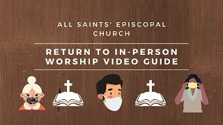 Return To In Person Worship | All Saints' Episcopal Church | Guide
